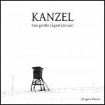 Kanzel - das große Jägerlatinum. 93 Seiten Jagdsitze von Jürgen Rinck