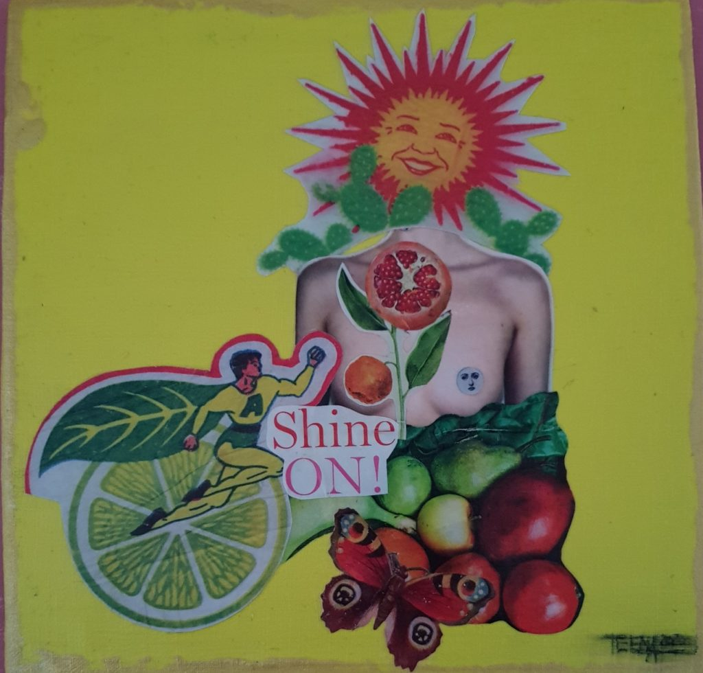 Collage einer Frauenbüste mit Sonnenkopf und einem Supermann in gelb-grün. Früchte und ein Schmetterling und der Schriftzug Shine On!