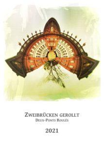 Ein zum planeten geformtes, rötlich überspitz gefärbtes barockes Schloss über dem Schriftzug Deux-Ponts-Roulée - Zweibrücken gerollt 2021